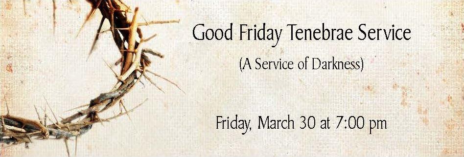 2018 Good Friday Tenebrae Service